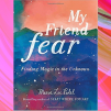 february wellbeing boost - the ambiance blog banner - my friend fear book